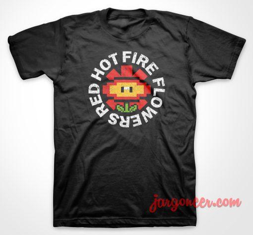 Red Hot Fire Flowers Parody T Shirt