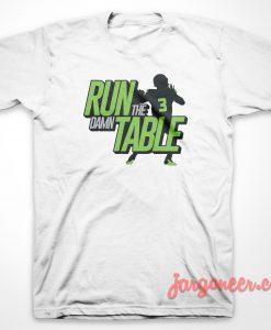 Run The Damn Table T Shirt