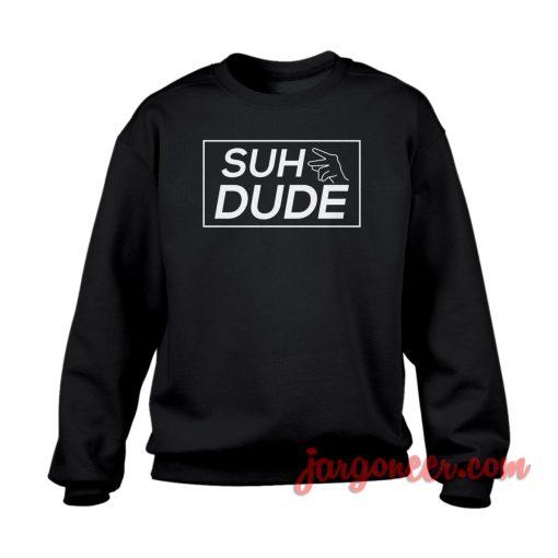 SUH Dude Crewneck Sweatshirt