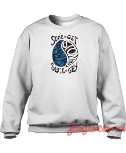 Some Get Stoned Crewneck Sweatshirt