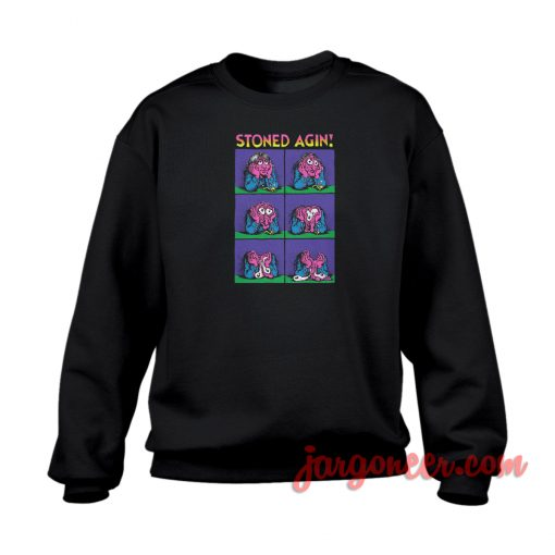 Stoned Again Crewneck Sweatshirt
