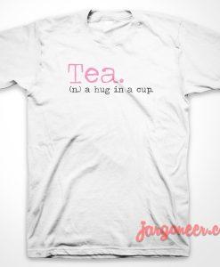 Tea Hug In Cup T-Shirt