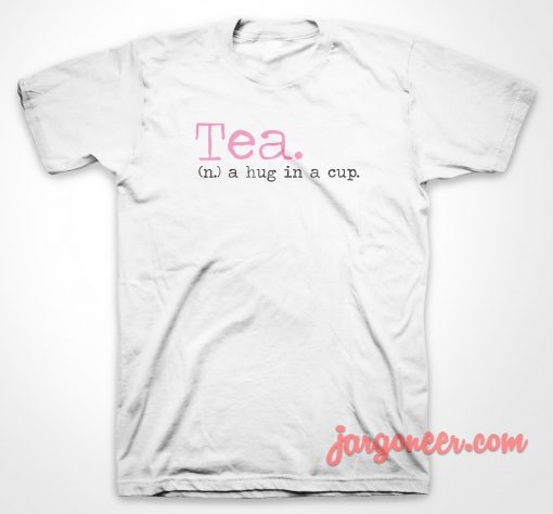 Tea Hug In Cup T Shirt