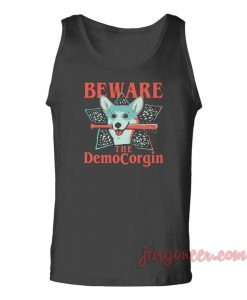 The Beware Democorgin Unisex Adult Tank Top
