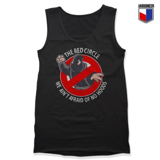 The Red Circle Not Afraid Of No Hoods Unisex Adult Tank Top