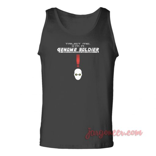 Trust me I'm a Genome Soldier Unisex Adult Tank Top