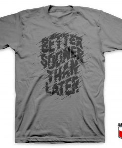 Better Sooner Slogan T-Shirt