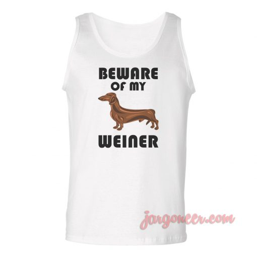 Beware Of My Weiner Unisex Adult Tank Top