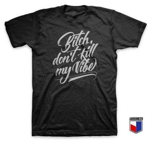 Bitch Vibe Slogan T Shirt