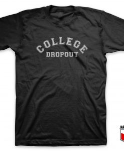 College Dropout T Shirt