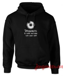 Doughnuts Is There Anything Hoodie