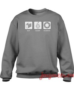 Eat Sleep And Science Crewneck Sweatshirt