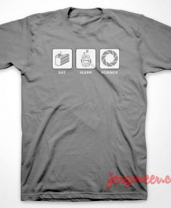Eat Sleep And Science T Shirt
