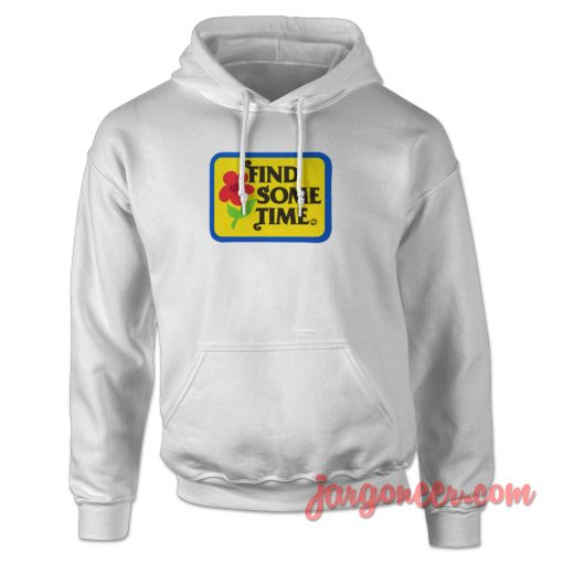 Find Some Time Hoodie