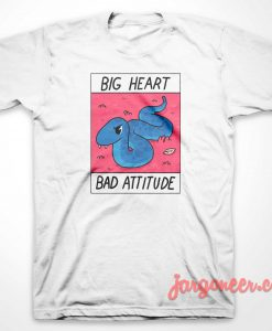 Big Heart Bad Attitude T-Shirt