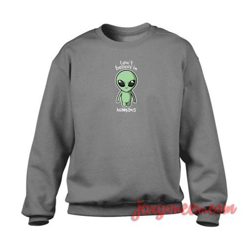 I Don't Believe In Humans Crewneck Sweatshirt