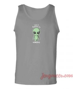 I Don't Believe In Humans Unisex Adult Tank Top