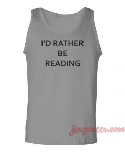 I'd Rather Be Reading Unisex Adult Tank Top
