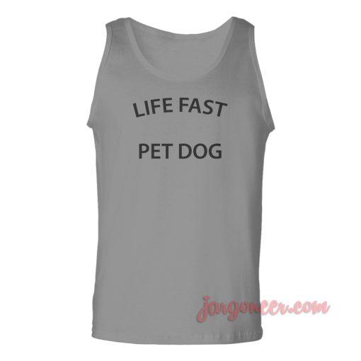 Life Fast Pet Dog Unisex Adult Tank Top