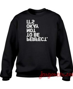 Not To Be Perfect Crewneck Sweatshirt