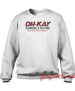 Oh Kay Plumbing And Heating Crewneck Sweatshirt