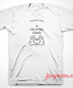 Please Land A Helping Hand T-Shirt