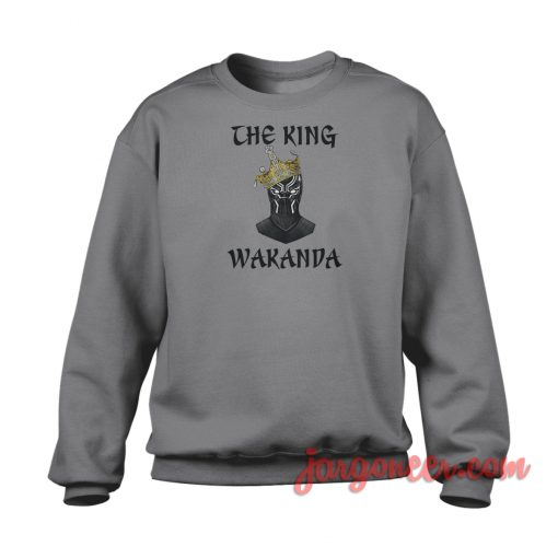 The King Of Wakanda Crewneck Sweatshirt