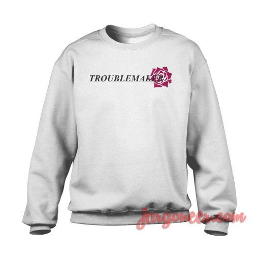 Troublemaker Crewneck Sweatshirt