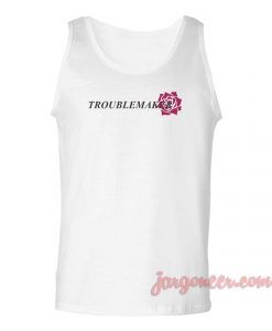 Troublemaker Unisex Adult Tank Top