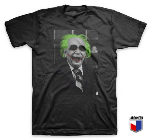 Cool Albert Joker Einstein Parody T Shirt Design
