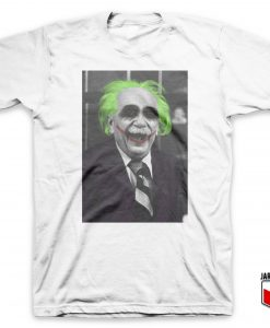 Albert Joker Einstein Parody T Shirt