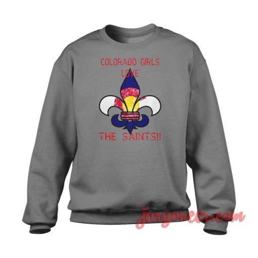 Colorado Girls Love Saints Crewneck Sweatshirt