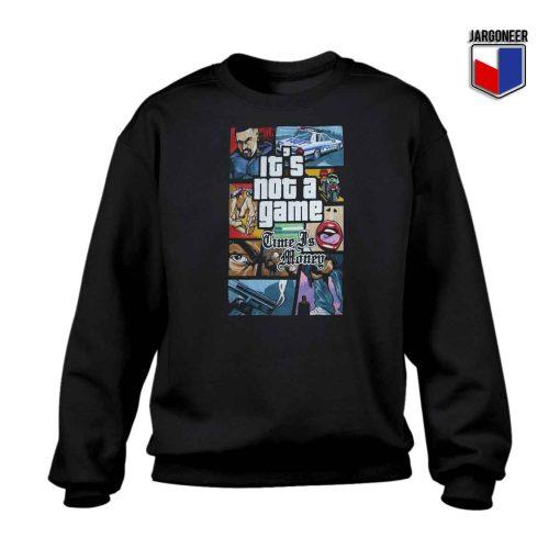 GTA It's Not Game Crewneck Sweatshirt