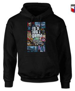 GTA It's Not Game Hoodie Design