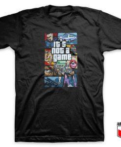 Cool GTA It's Not Game T Shirt Design (Copy)