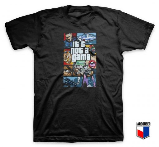 Cool GTA It's Not Game T Shirt Design (Copy)