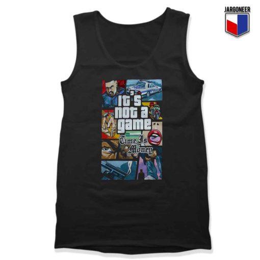 GTA It's Not Game Unisex Adult Tank Top Design