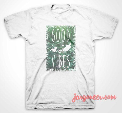 Good Vibes Hakuna Matata T Shirt
