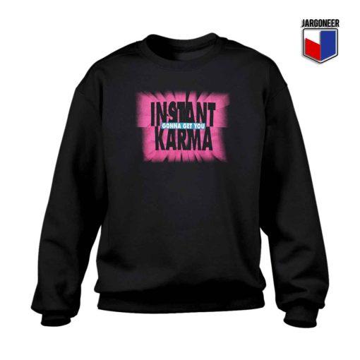 Instant Karma Crewneck Sweatshirt