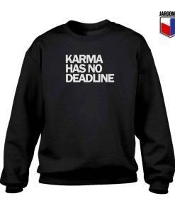 Karma Has No Deadline Crewneck Sweatshirt