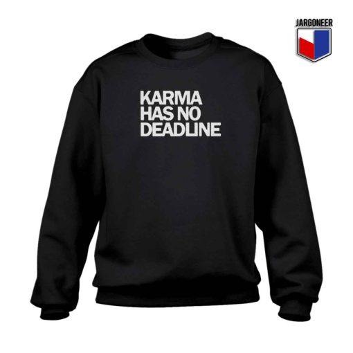 Karma Has No Deadline Crewneck Sweatshirt