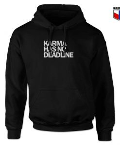 Karma Has No Deadline Hoodie Design