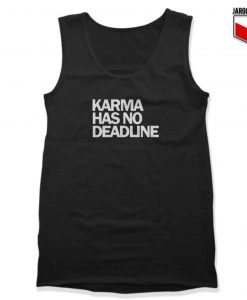 Karma Has No Deadline Unisex Adult Tank Top Design