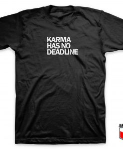 Cool Karma Has No Deadline T Shirt Design
