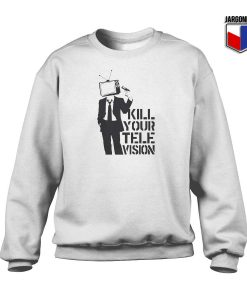 Kill Your Tv Crewneck Sweatshirt