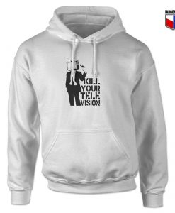 Kill Your Tv Hoodie Design