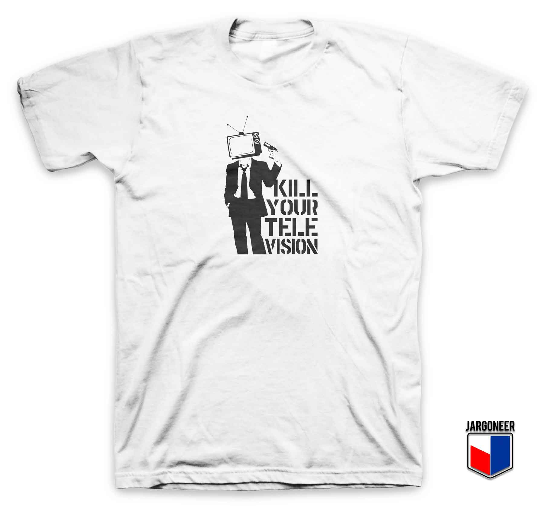 Cool Kill Your Tv T Shirt Design Ideas By Jargoneer