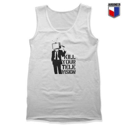 Kill Your Tv Unisex Adult Tank Top Design