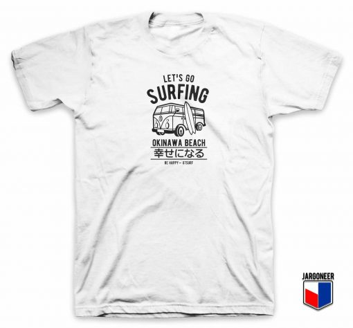 Cool Let's Go Surfing Okinawa Beach T Shirt Design
