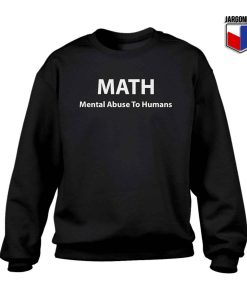 Mental Abuse To Human Crewneck Sweatshirt